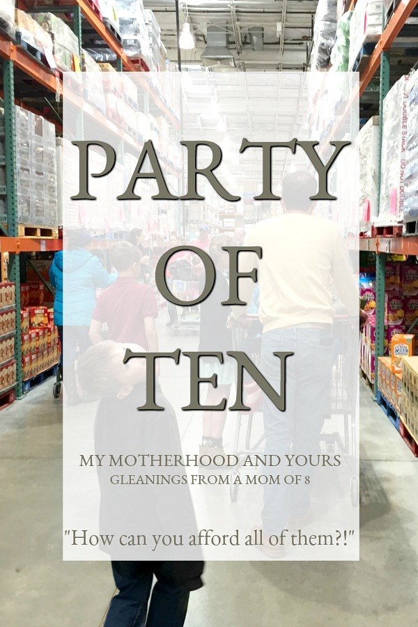 "Large family living and answering the question that often comes, ""How can you afford all of them?!"" from a mom of eight in Party of Ten series."