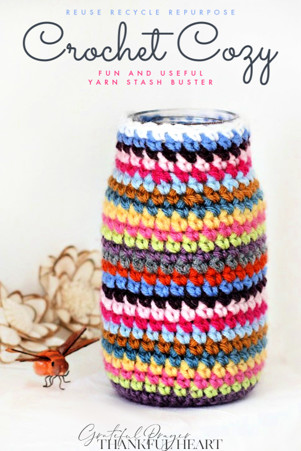Make really cute Crochet Cozies. Don't toss those jars and cans! Reuse, recycle and repurpose into useful items. Easy how-to pattern to crochet a sweet cozy to make a flower vase or container for multipurpose.