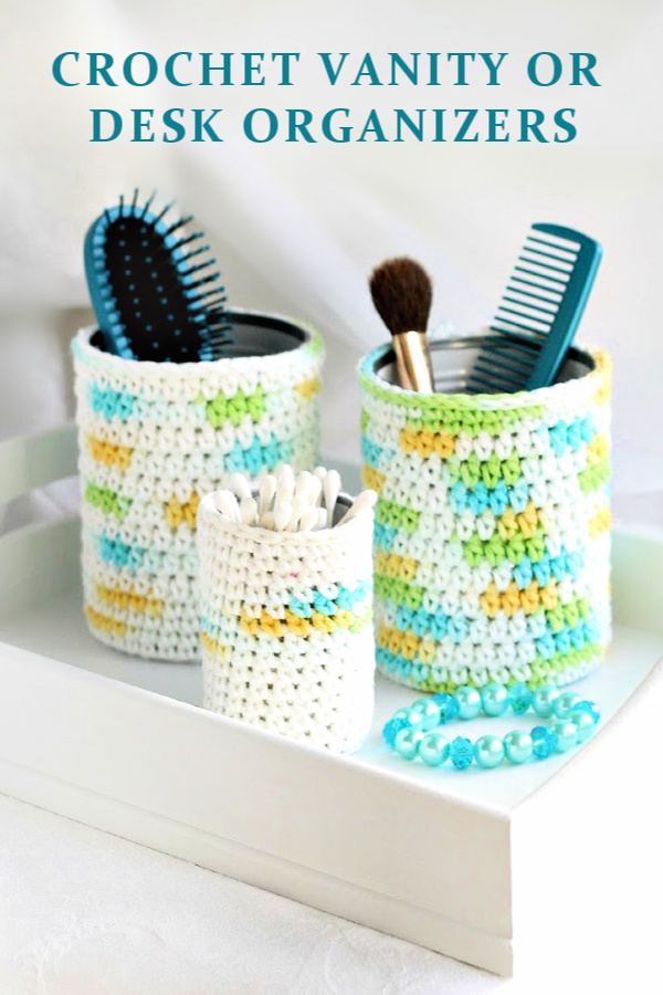 Recycle, Reuse and repurpose empty jars and cans with crochet cozies. Make an attractive vanity or desk set using your yarn stash. Easy how-to pattern to organize in an attractive way! Great gift-giving idea too!