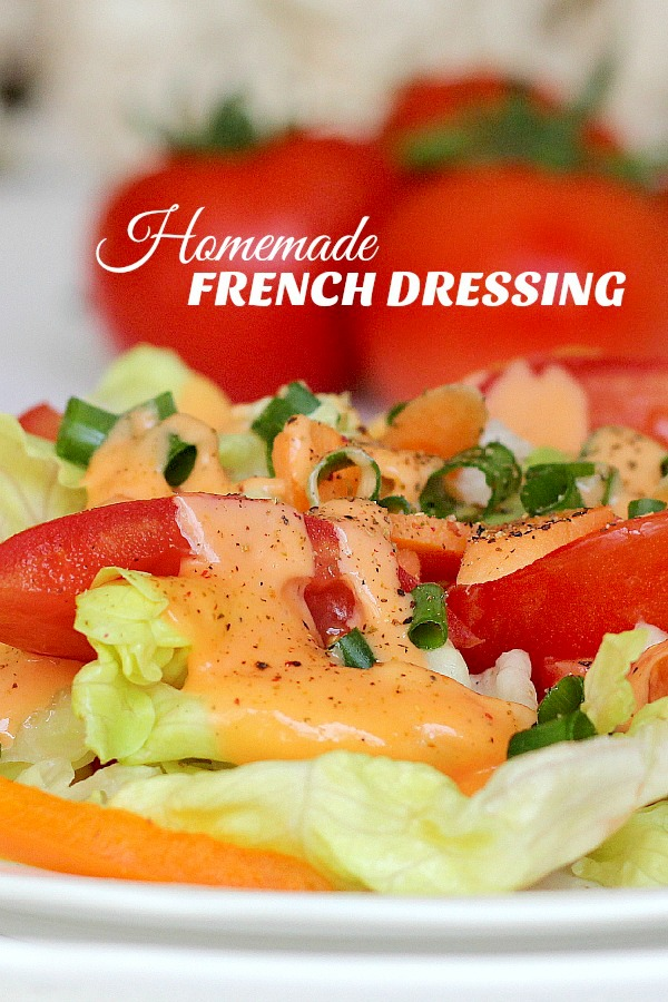 Creamy French Dressing is not really French at all but popular in American households for many years. Inexpensive and so much better than store bought.