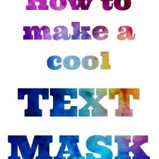 Easy Tutorial How-to-Make a Cool Text Mask using PicMonkey