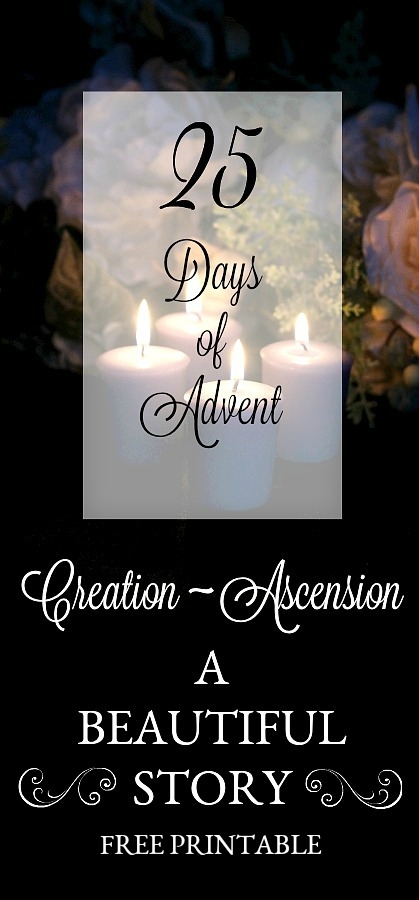 FREE Printable 25 Days of Advent, expectant waiting and preparation for the celebration of the Nativity of Jesus at Christmas looking from creation to his ascension. HIS Story, the redemptive story.