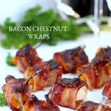 Bacon Chestnut Wraps Party Appetizers