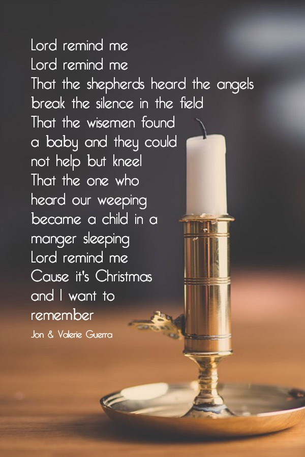 Listen to Lord, Remind me, a beautiful Christmas song by Jon and Valerie Guerra. A heartfelt prayer with lovely music to celebrate the birth of Jesus.
