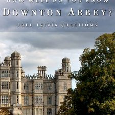 Downton Abbey Trivia